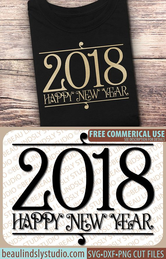 Happy New Year SVG File, New Year 2018 SVG File, Happy New Year Clip Art, SVG File For Silhouette Pattern, SVG File For Cricut Projects, DXF File, PNG Image File This is an elegant Happy New Year 2018 design, that now includes free commercial use (see listing for details). It's great for a large variety of projects and products, from shirts or sweatshirts to signs, greeting card and so much more. It can be used for sublimation, printing for wall art or clip art. by: www.beaulindslystudio.com