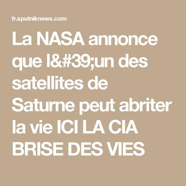 La NASA annonce que l'un des satellites de Saturne peut abriter la vie  ICI LA CIA BRISE DES VIES