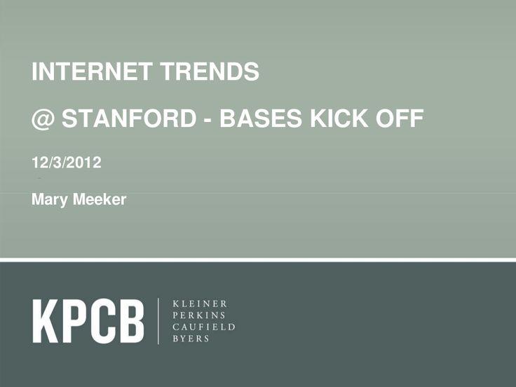 2012-kpcb-internet-trends-yearend-update by Kleiner Perkins Caufield