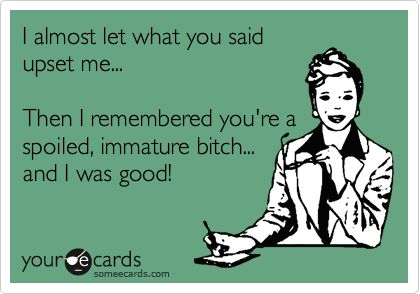 There are a few people I can think of to say this to!