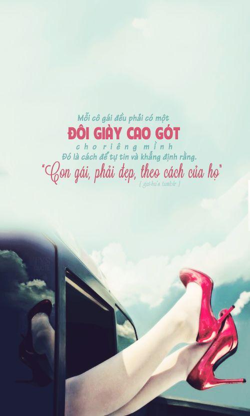 Mỗi cô gái đều phải có một đôi giày cao gót cho riêng mình. Đó là cách để tự tin và khẳng định rằng. Con gái, phải đẹp, theo cách của họ !!  ● Nguồn:gai-hu's tumblr ● Des by #Vin