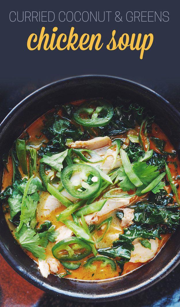 Curried Coconut and Greens Chicken Soup   5 Insanely Easy Chicken Soups That Are Delicious AF