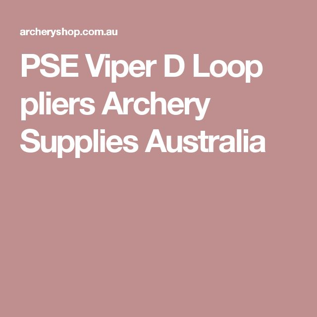 PSE Viper D Loop pliers Archery Supplies Australia