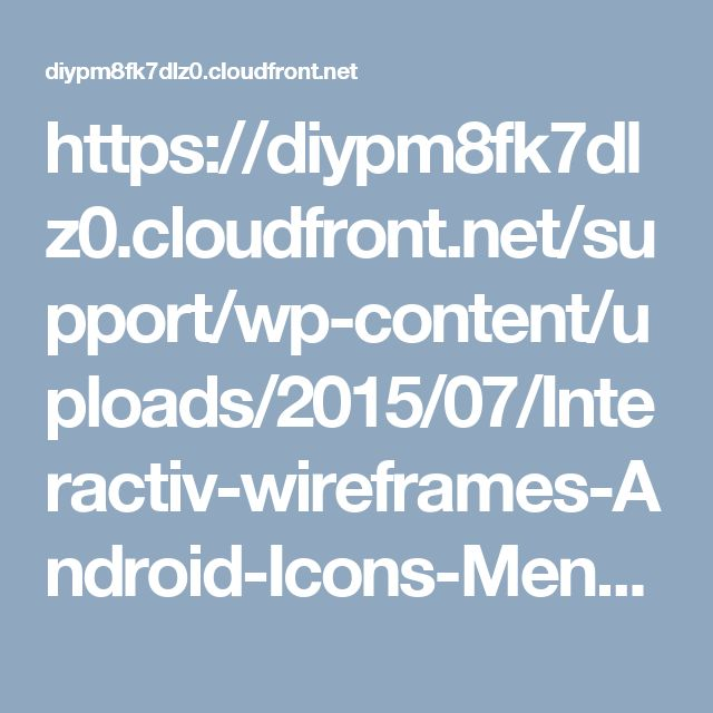 https://diypm8fk7dlz0.cloudfront.net/support/wp-content/uploads/2015/07/Interactiv-wireframes-Android-Icons-Menu-widget.png