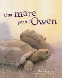 Títol : Una mare per a l'Owen   Autora : Marion Dane Bauer   Il·lustrador : John Butler   Editorial : Serres   Edat recomanada: a part...