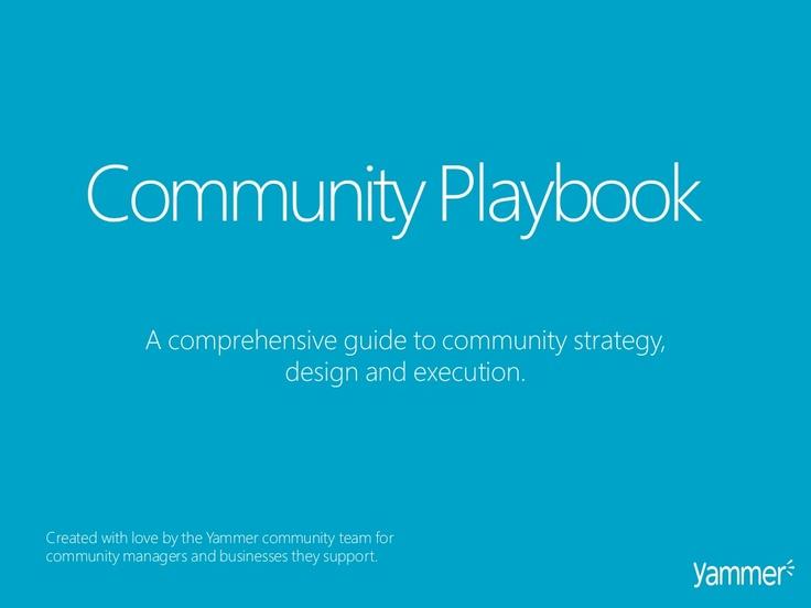 community-management-playbook by Yammer via Slideshare