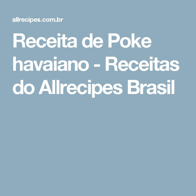 Receita de Poke havaiano - Receitas do Allrecipes Brasil