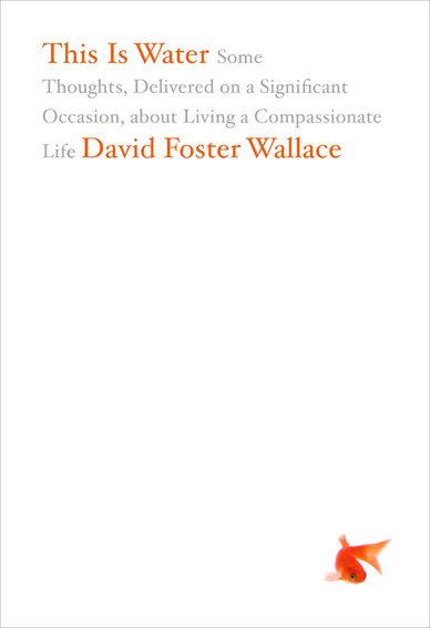 A commencement address delivered by David Foster Wallace published under the title, This Is Water. The text and David's original delivery [audio] are available [free] online via this link. One of life's required readings. Genius.