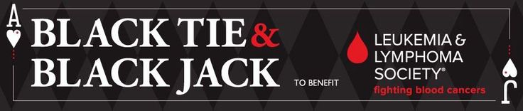 Black Tie & Black Jack Casino Night will take place on Saturday, February 22, 2014. It is hosted by Society Ties, the young professionals' group of The Leukemia & Lymphoma Society (LLS). This black-tie optional event features dinner, dancing, raffles, a silent auction and games of chance.