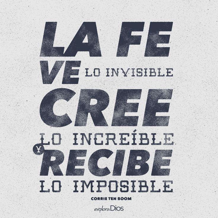 """""""La fe ve lo invisible, cree lo increíble y recibe lo imposible."""" -Corrie Ten Boom #Paz #Descanso #Amor #Confianza #Fe #Creer #Dios #Frases #Jesús #reflexión #Fe #Feliz #Amén #Jesus #Alma #Biblia #ExploraDios"""