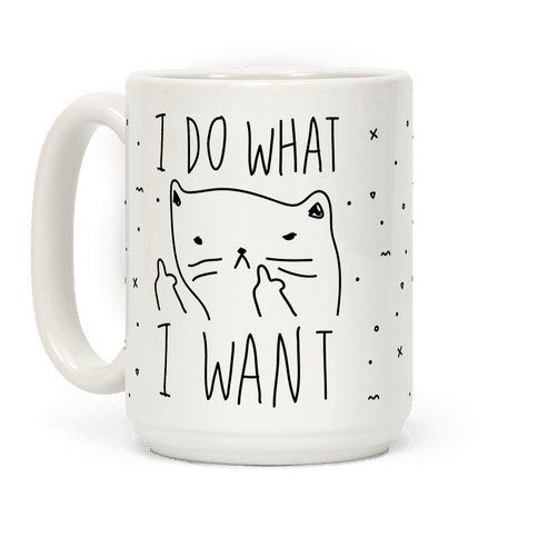 I Do What I Want Cat Mug- National Best Friend Day gifts for best friends