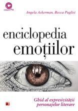ENCICLOPEDIA EMOTIILOR. GHID AL EXPRESIVITATII PERSONAJELOR LITERARE   ACKERMAN, Angela; PUGLISI, Becca