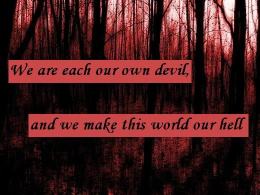"""We are each our own devil, and we make this world our hell""Oscar Wilde Criminal Minds quote from""Heathridge Manor""04/04/12"