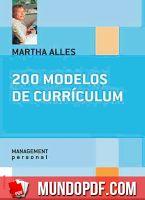 200 Modelos de Currículum - Martha Alles. La mayoría de las personas –no solo los jóvenes o aquellas con menor experiencia expresan ...