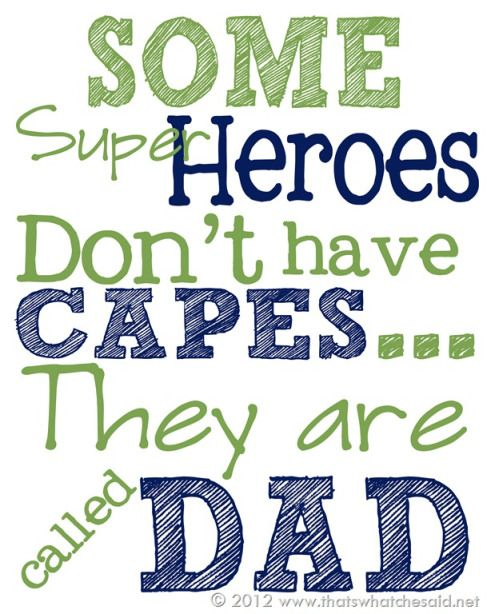 "Algunos superheroes no usan capas..se les llaman ""Papa""...  Fathers Day Printable for a super dad!"