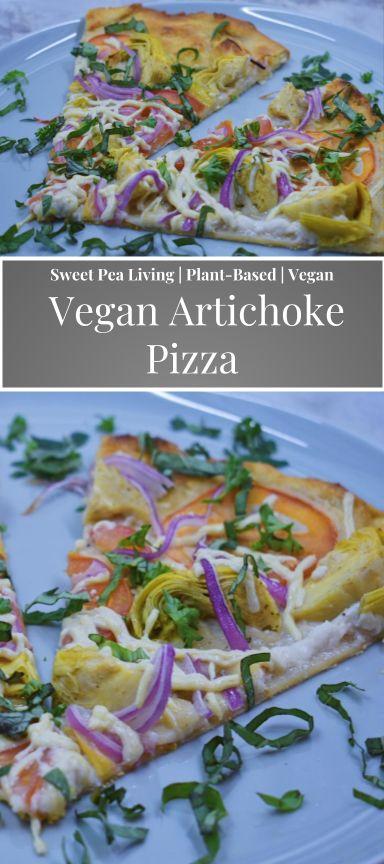 Sweet Pea Living   Vegan Artichoke Pizza   Plant-Based Food   Vegan