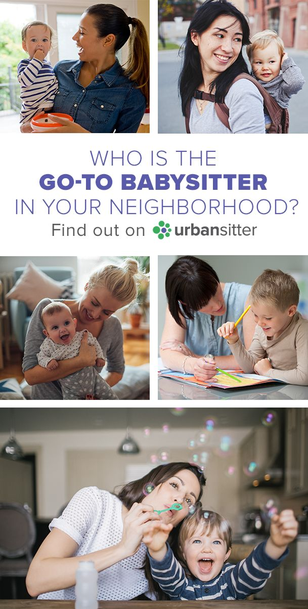 There are trusted babysitters around your neighborhood