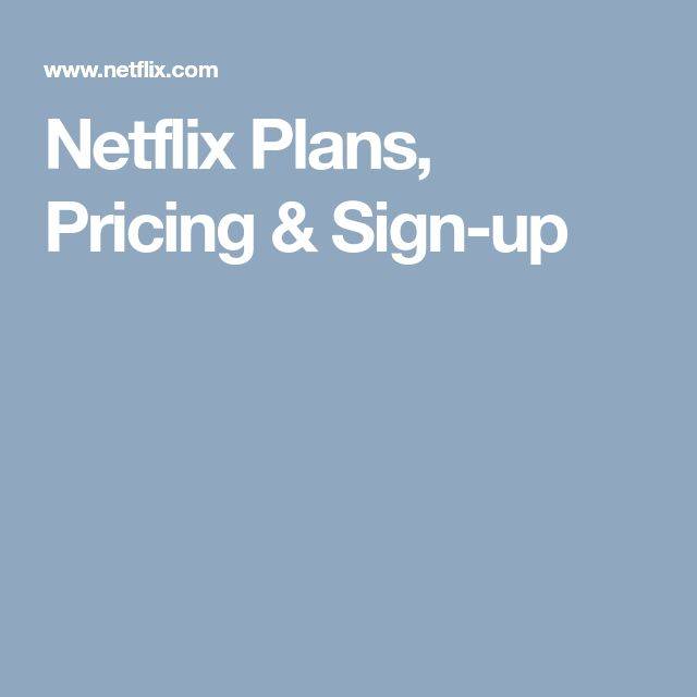 Netflix Plans, Pricing & Sign-up