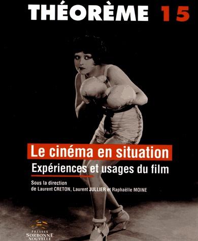 Le cinéma en situation. Expériences et usages du film [BUDL - salle de lettres - 791.01 CIN]