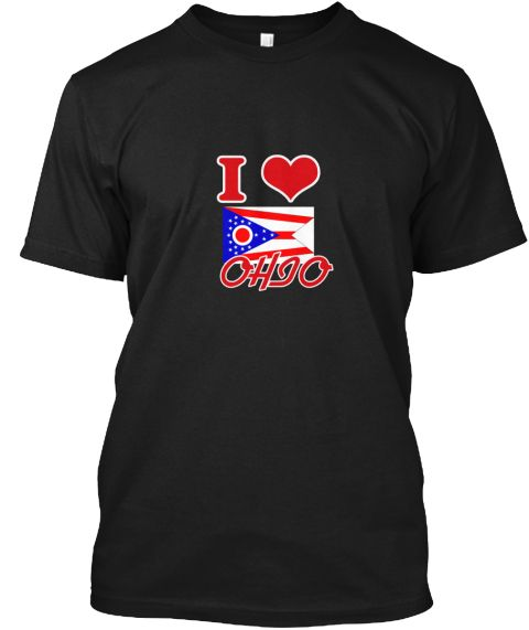I Love Ohio Black T-Shirt Front - This is the perfect gift for someone who loves Ohio. Thank you for visiting my page (Related terms: I Heart Ohio,Ohio,Ohio,Ohio Travel,I Love My Country,Ohio Flag, Ohio Map,Ohio Language, Ohio Designs #Ohio, #Ohioshirts...)