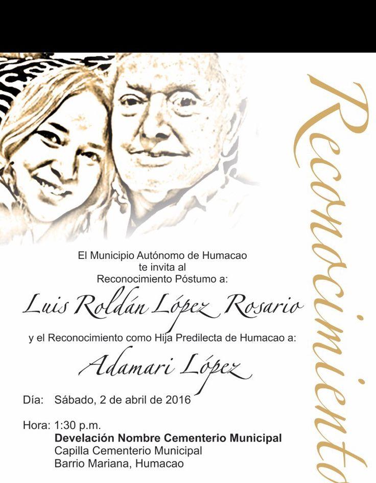 RECONOCIMIENTO EN HONOR A ADAMARI LÓPEZ Y SU FENECIDO PADRE, DON LUIS LÓPEZ ROSARIO, EN SU PUEBLO DE HUMACAO, PUERTO RICO, EL SÁBADO 2 ABRIL 2016