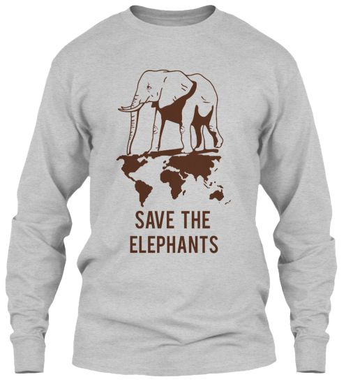 Save the ELEPHANTS. Order your shirt NOW!