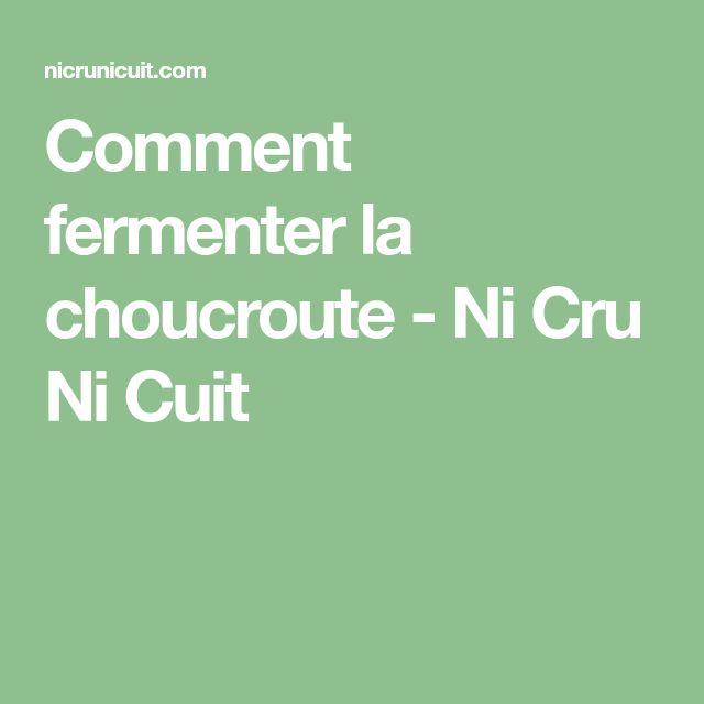 Comment fermenter la choucroute - Ni Cru Ni Cuit