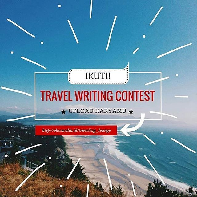 Halo, Booklover Indonesia!  Ada yang suka traveling dan menulis? Mau tulisannya dipublikasikan? Yuk ikutan Elex TRAVEL WRITING CONTEST! Simak detilnya di http://ow.ly/YcjqW   Ditunggu ya!  #ElexMedia #gramedia #TWC #travel #wisata #lomba #buku