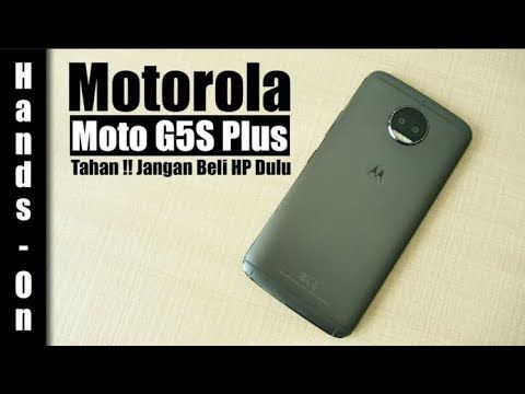 Motorola Moto G5S Plus Review  - Unripe for the picking