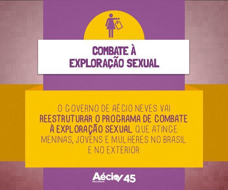 Combate à exploração sexual: O governo de Aécio Neves vai reestruturar o programa de combate à exploração sexual que atinge meninas, jovens e mulheres no Brasil e no Exterior.