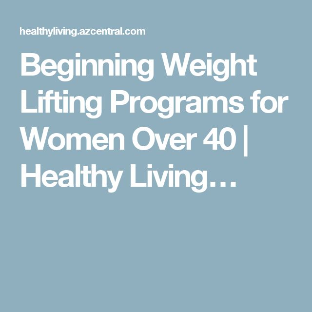 Beginning Weight Lifting Programs for Women Over 40 | Healthy Living…