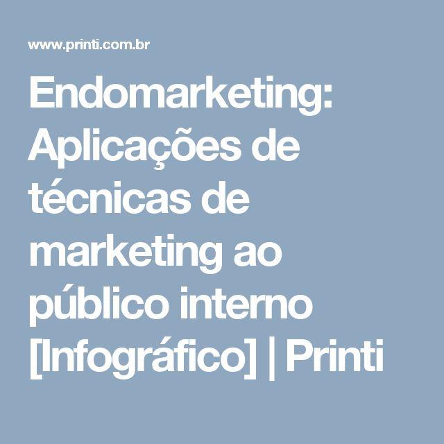 Endomarketing: Aplicações de técnicas de marketing ao público interno [Infográfico]   Printi