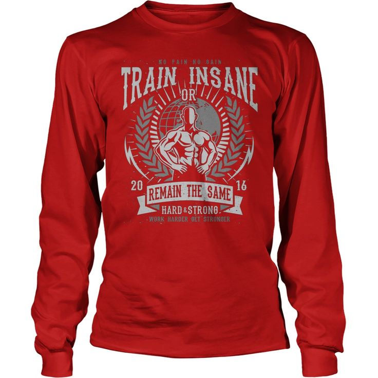 Train Insane Or Remain The Same - No Pain, No Gain(1) SHIRT #gift #ideas #Popular #Everything #Videos #Shop #Animals #pets #Architecture #Art #Cars #motorcycles #Celebrities #DIY #crafts #Design #Education #Entertainment #Food #drink #Gardening #Geek #Hair #beauty #Health #fitness #History #Holidays #events #Home decor #Humor #Illustrations #posters #Kids #parenting #Men #Outdoors #Photography #Products #Quotes #Science #nature #Sports #Tattoos #Technology #Travel #Weddings #Women