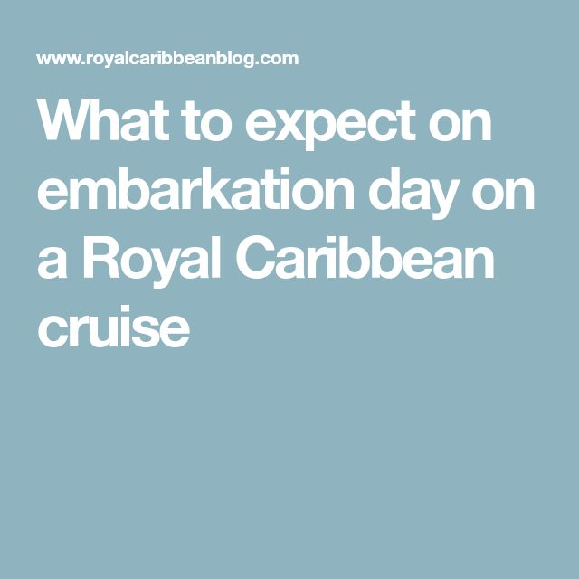 What to expect on embarkation day on a Royal Caribbean cruise