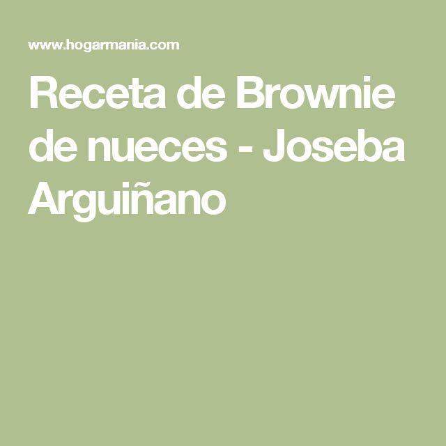 Receta de Brownie de nueces - Joseba Arguiñano