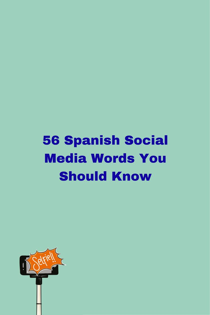 best ideas about spanish vocabulary list spanish want to know the spanish equivalent of common social media words check out the list
