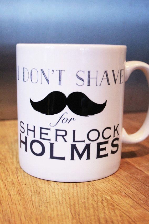I don't shave for Sherlock Holmes Mug Sherlock by WhooshDesign, £8.00