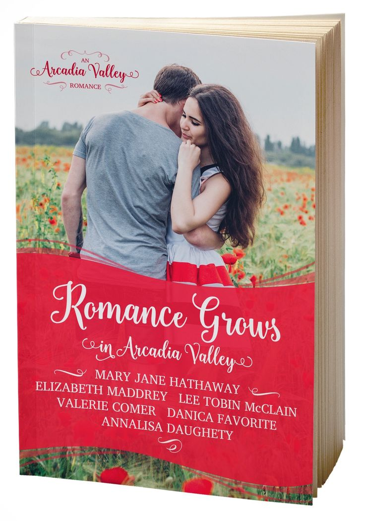 Romance Grows in Arcadia Valley by Mary Jane Hathaway, Elizabeth Maddrey, Lee Tobin McClain, Valerie Comer, Danica Favorite, and Annalisa Daughety