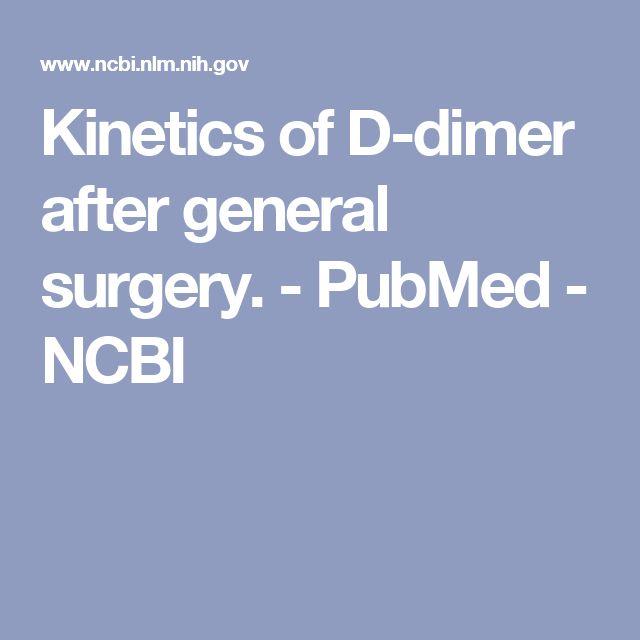 Kinetics of D-dimer after general surgery. - PubMed - NCBI