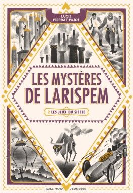 Découvrez Les mystères de Larispem, Tome 2 : Les jeux du siècle de Lucie Pierrat-Pajot sur Booknode, la communauté du livre
