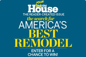 Get Your House in TOH! Enter The Search For America's Best Remodel