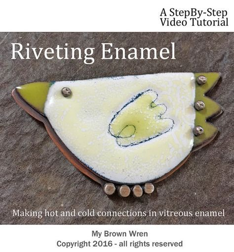 Riveting Enamel Video Tutorial Using Heat and Cold by MyBrownWren