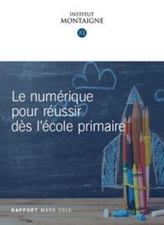 """Institut Montaigne : """"Le numérique un atout dès l'école primaire?"""""""