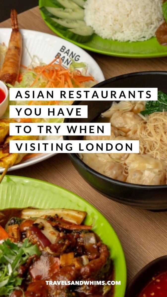 Asian Restaurants You Have To Try When Visiting London Travels And Whims Culinary Travel Asian Restaurants Asian Street Food