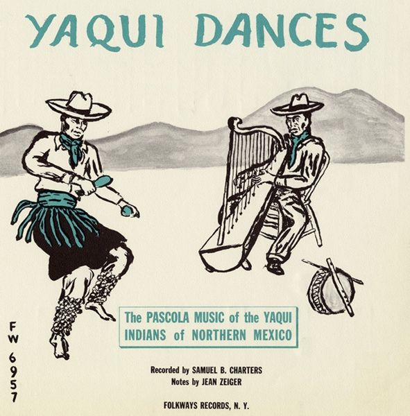 Yaqui ‎– Yaqui Dances: The Pascola Music Of The Yaqui