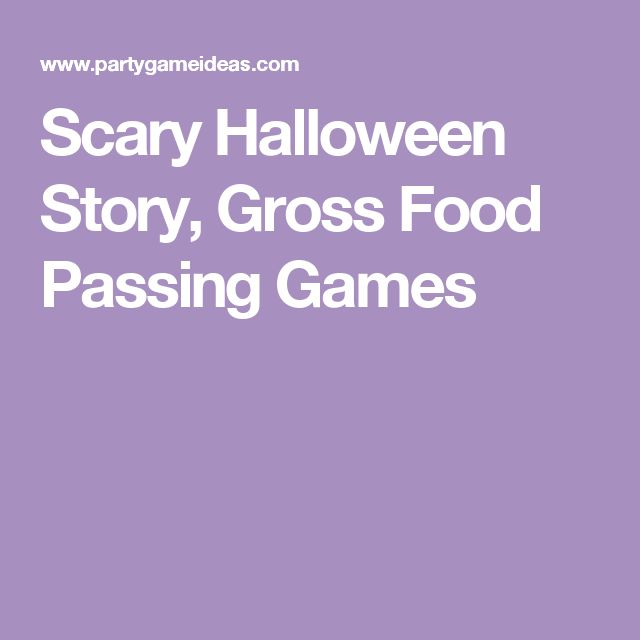 best scary halloween games ideas halloween  scary halloween story gross food passing games