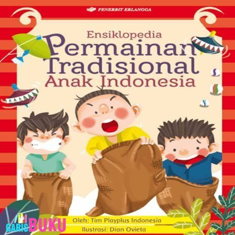 Ensiklopedia Permainan Tradisional Anak Indonesia Buku Ensiklopedia Permainan Tradisional