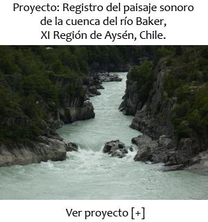 Registro del Paisaje sonoro del Río Baker en la Patagonia chilena por Graciela Muñoz y Cristián López, noviembre de 2011