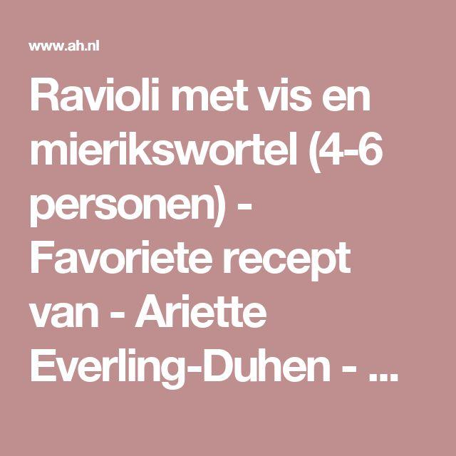 Ravioli met vis en mierikswortel (4-6 personen) - Favoriete recept van - Ariette Everling-Duhen - Albert Heijn