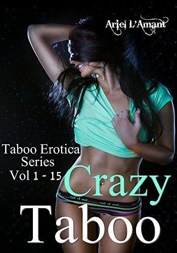 Crazy Taboo: An Erotic Collection (Taboo Erotica Series V...